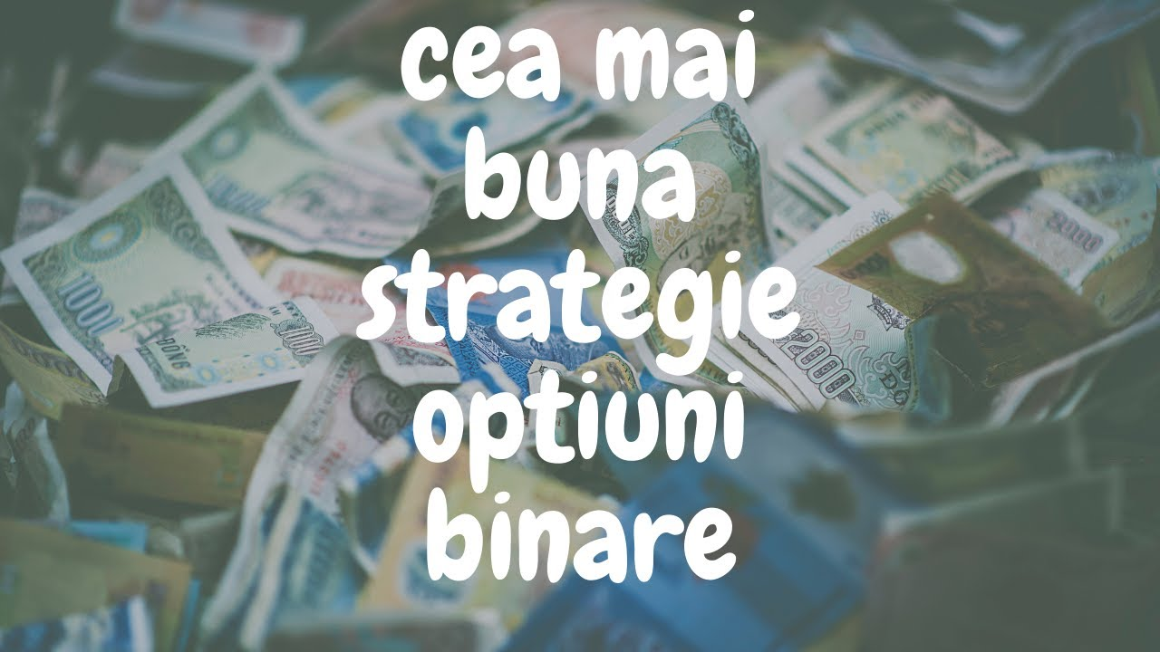 cele mai bune strategii pentru opțiuni binare)